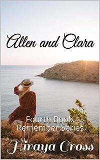Allen and Clara: Fourth Book, Remember Series - Published on Jun, 2020