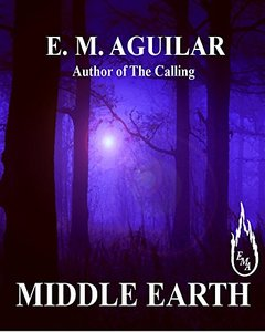 Middle Earth: The Calling Chronicles Book 3