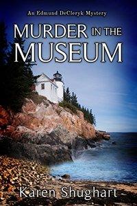 Murder in the Museum: An Edmund DeCleryk Mystery (Edmund DeCleryk Mysteries Book 1)