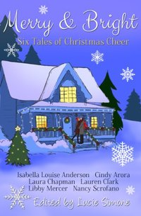 Merry & Bright: Six Tales of Christmas Cheer