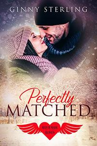 Perfectly Matched: Opposites Attract Second Chance Romance (A Match Made in Heaven)