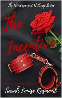 The Incentive (Bondage and Bribery Book 1)