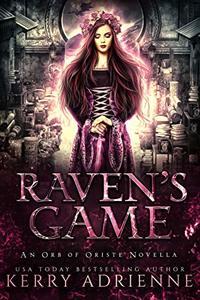 Raven's Game: An Orb of Oriste novella
