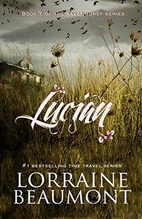 Lucian (A Standalone Novel) : Book 7 (Ravenhurst Series)