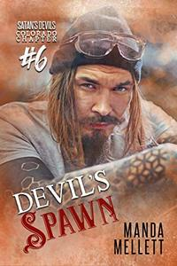 Devil's Spawn: Satan's Devils MC Colorado Chapter #6