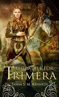 The Battle for Trimera: Book 1 of the Ruling Priestess: A Romantic Fantasy Action Adventure Novel (The Ruling Priestess Book 1) - Published on Nov, 2019