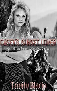 Casey's Sunset Lover (Grandmas Need Loving Too Book 4)