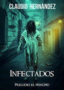 Infectados, el principio (Spanish Edition)