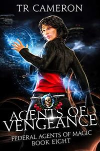 Agents of Vengeance: An Urban Fantasy Action Adventure (Federal Agents of Magic Book 8)