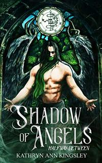 Shadow Of Angels (Halfway Between Book 1) - Published on Jan, 2020