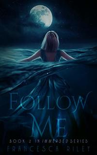 Follow Me (Immersed Book 2)