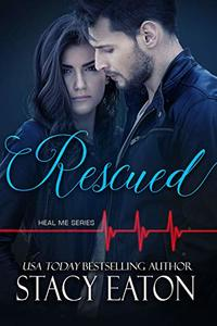 Rescued (Heal Me Series Book 4) - Published on Jan, 2019