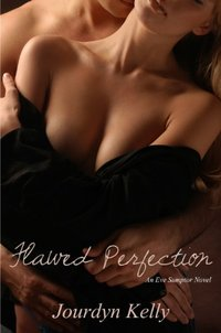 Flawed Perfection (An Eve Sumptor Book 2) - Published on Dec, 2013