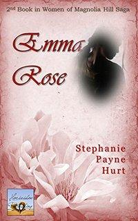 Emma Rose (Women of Magnolia Hill Saga Book 2)