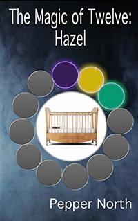 The Magic of Twelve:  Hazel