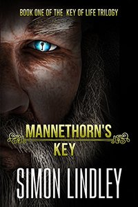 Mannethorn's Key: Book One of the Key of Life Trilogy