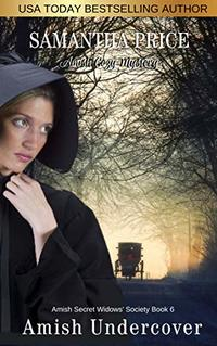 Amish Undercover: Amish Mystery (Amish Secret Widows' Society Book 6) - Published on Nov, 2014