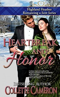 Heartbreak and Honor (Highland Heather Romancing a Scot Series Book 3) - Published on Dec, 2015