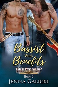 Bassist with Benefits (Bulletproof Book 3)