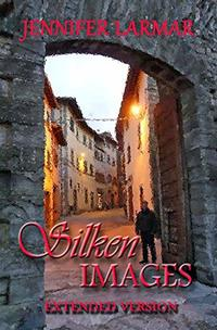 Silken Images: Author's Extended Version ('Til The End Of Time Book 1)
