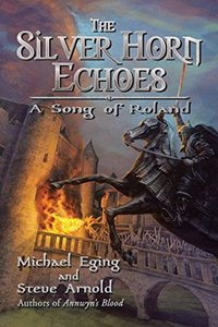 The Silver Horn Echoes: A Song of Roland