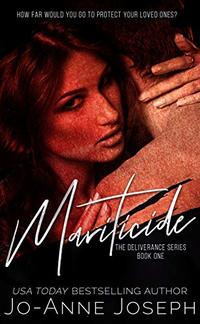 Mariticide (The Deliverance Series Book 1) - Published on Apr, 2018