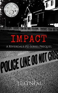 Impact: A Riverdale PD Series Prequel - Published on Nov, 2017