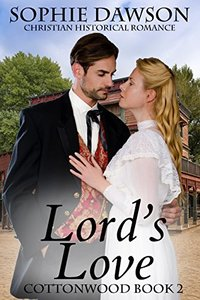 Lord's Love: Christian Historical Fiction (Cottonwood Book 2)