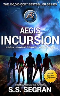 AEGIS INCURSION: Action Adventure Sci-Fi Thriller (Aegis League Series Book 2)