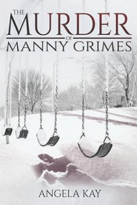 The Murder of Manny Grimes (Jim DeLong Mysteries Book 1)