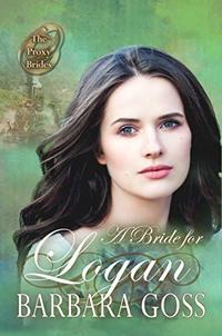 A Bride for Logan (The Proxy Brides Book 18)