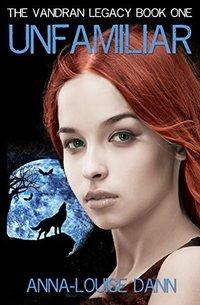 UNFAMILIAR (THE VANDRAN LEGACY Book 1)