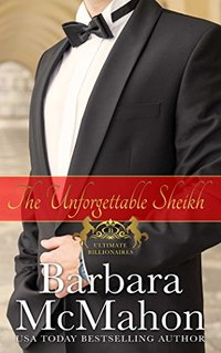 The Unforgettable Sheikh (Ultimate Billionaires Book 4) - Published on May, 2017