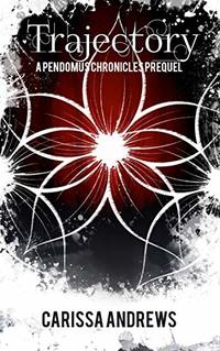 Trajectory: A Pendomus Chronicles Prequel (The Pendomus Chronicles Book 1) - Published on Apr, 2019