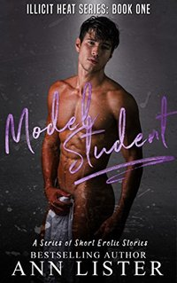 Model Student (Illicit Heat Book 1)