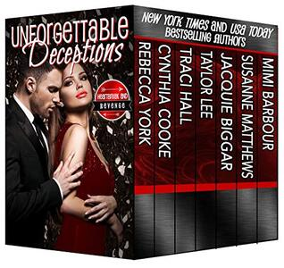 Unforgettable Deceptions: Heartbreak and Revenge (The Unforgettables Book 19)