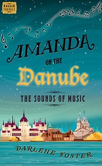 Amanda on the Danube: The Sounds of Music (Amanda Travels) - Published on Oct, 2016