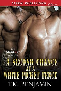 A Second Chance at a White Picket Fence (Siren Publishing Classic ManLove)