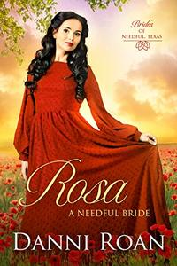 Rosa: A Needful Bride (Brides of Needful, Texas Book 6)