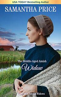 The Middle-Aged Amish Widow (Expectant Amish Widows Book 10) - Published on Aug, 2016