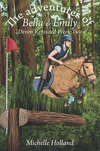 The adventures of Bella & Emily Devon-Revisited Week 2