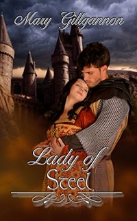Lady of Steel (Medieval Ladies Series Book 1)
