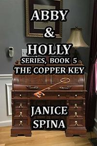 Abby & Holly Series Book 5: The Copper Key