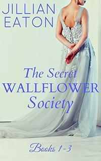 The Secret Wallflower Society: Books 1-3