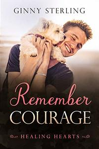Remember Courage (Healing Hearts Book 6)
