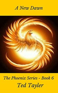 A New Dawn: The Phoenix Series Book Six
