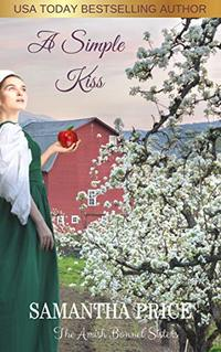A Simple Kiss: Amish Romance (The Amish Bonnet Sisters Book 3)