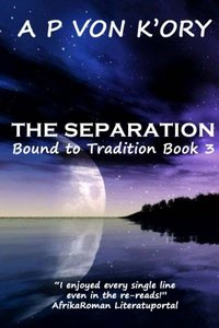 Bound To Tradition Book 3 - The Separation - Published on Jul, 2013