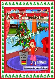Ein Weihnachtsbaum Weihnachten!: A Christmas Tree Christmas! (German Edition)