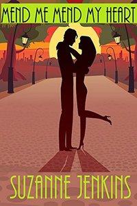 Mend Me Mend My Heart: A Novella